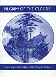 Pilgrim of the Clouds: Poems and Essays from Ming Dynasty China (Companions for the Journey)