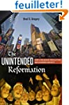 The Unintended Reformation - How a Re...
