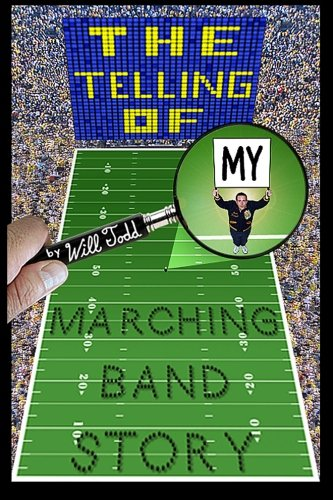 The Telling Of My Marching Band Story