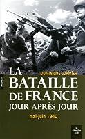 La bataille de France jour après jour : Mai-juin 1940