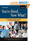 You're Hired... Now What?: An Immigrant's Guide to Success in the Canadian Workplace