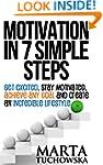 Motivation: Motivation in 7 Simple St...