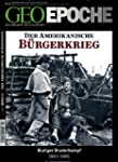 GEO Epoche 60/2013 - US-B�rgerkrieg