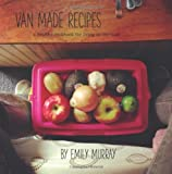 img - for Van Made Recipes: A Healthy Cookbook for Living On the Road book / textbook / text book