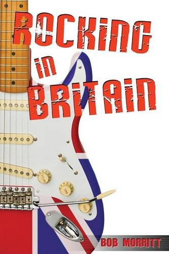 Book: Rocking In Britain by Bob Morritt