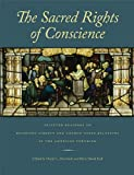 img - for The Sacred Rights of Conscience: Selected Readings on Religious Liberty and Church-State Relations in the American Founding book / textbook / text book
