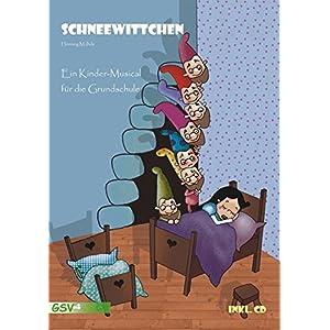 Schneewittchen. Ein Kinder-Musical für die Grundschule inkl. CD