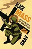 Black Mass: Apocalyptic Religion and the Death of Utopia