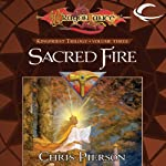 Sacred Fire: Dragonlance: The Kingpriest Trilogy, Book 3 (       UNABRIDGED) by Chris Pierson Narrated by Kevin Stillwell