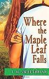 Where the Maple Leaf Falls