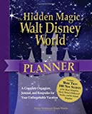 Susan Veness The Hidden Magic of Walt Disney World Planner: A Complete Organizer, Journal, and Keepsake for Your Unforgettable Vacation
