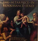 Altarpiece in Renaissance Italy (0521363217) by Jacob Burckhardt