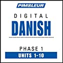Danish Phase 1, Units 1-10: Learn to Speak and Understand Danish with Pimsleur Language Programs  by Pimsleur