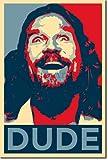 The Dude Art Print (Obama Hope Parody) Glossy Photo Poster Gift 30x20cm Barack Jeff Bridges The Big Lebowski