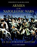 img - for Armies of the Napoleonic Wars: An Illustrated History (General Military) book / textbook / text book
