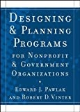 img - for Designing and PlanningPrograms for Nonprofit and Government Organizations by Edward J. Pawlak (2009-04-06) book / textbook / text book