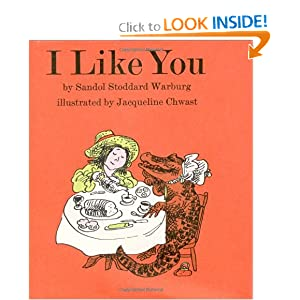 I Like You book by: Sandol Stoddard Warburg, Jacqueline Chwast