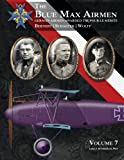 img - for The Blue Max Airmen: German Airmen Awarded the Pour Le Merite (Volume 7) book / textbook / text book