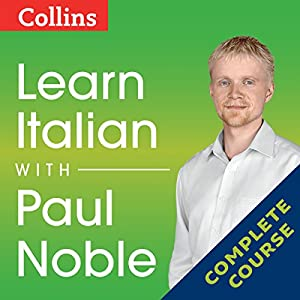 Learn Italian with Paul Noble: Complete Course: Italian Made Easy with Your Personal Language Coach Audiobook