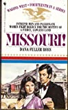 MISSOURI # 14 (Wagons West) (0553245848) by Ross, Dana Fuller