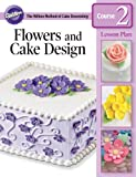 Wilton Flowers and Cake Design Lesson Plan Course 2