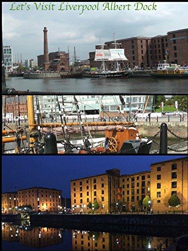 Let's Visit Liverpool Albert Dock