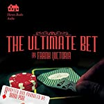 The Ultimate Bet | Frank Victoria