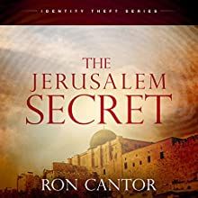 The Jerusalem Secret: The Identity Theft Series, Book 2 Audiobook by Ron Cantor Narrated by Steve Krumlauf