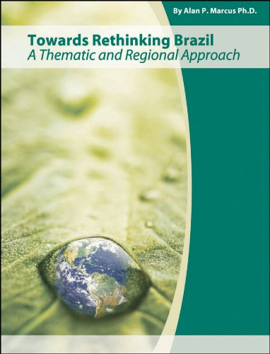 Towards Rethinking Brazil: A Thematic and Regional Approach (Wiley Custom Select)