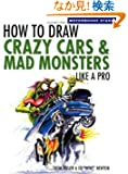 How to Draw Crazy Cars & Mad Monsters Like a Pro (Motorbooks Studio)