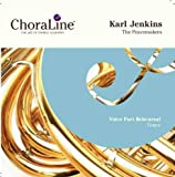 ChoraLine Voice Part Rehearsal Recordings TENOR Voice Part for Karl Jenkins The Peacemakers Rehearsal CD