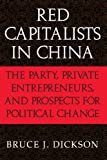img - for Red Capitalists in China: The Party, Private Entrepreneurs, and Prospects for Political Change book / textbook / text book
