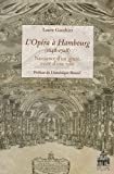 echange, troc Laure Gauthier - L'Opéra à Hambourg (1648-1728) : Naissance d'un genre, essor d'une ville