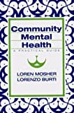 img - for Community Mental Health: A Practical Guide by Burti, Lorenzo, Mosher, Loren R. (1994) Paperback book / textbook / text book