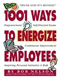 img - for 1001 Ways to Energize Employees 1st (first) by Nelson Ph.D., Bob (1997) Paperback book / textbook / text book
