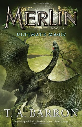 Ultimate Magic: Book 8 (Merlin), T. A. Barron