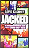 img - for Jacked: The Unauthorised Behind the Scenes Story of Grand Theft Auto book / textbook / text book
