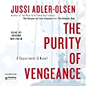 The Purity of Vengeance: A Department Q Novel Audiobook by Jussi Adler-Olsen Narrated by Graeme Malcolm