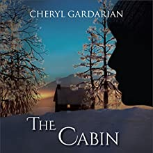 The Cabin (       UNABRIDGED) by Cheryl Gardarian Narrated by Robert Armin