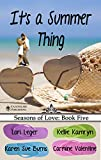 Its a Summer Thing: Seasons of Love: Book Five