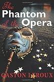 Gaston Leroux The Phantom of the Opera