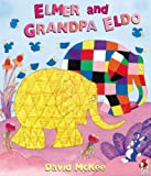 Elmer and Grandpa Eldo (0099432153) by David McKee