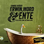 Erwin, Mord & Ente (Erwin Düsedieker 1) | Thomas Krüger