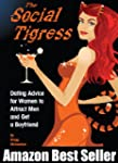 The Social Tigress: Dating Advice for...