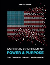 American Government Power and Purpose by Theodore J. Lowi