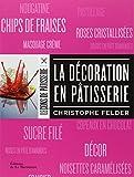echange, troc Christophe Felder, Catherine Bouillot - La décoration en pâtisserie