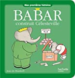 Image of Babar construit Celesteville [ mes premieres histoires ] (French Edition)
