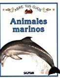 ANIMALES MARINOS (Abre Tus Ojos) (Spanish Edition)