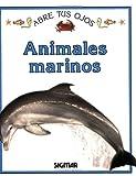 ANIMALES MARINOS (Abre Tus Ojos) (Spanish Edition)
