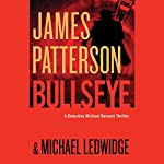 Bullseye | James Patterson,Michael Ledwidge